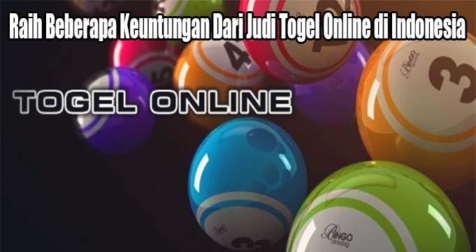 Raih Beberapa Keuntungan Dari Judi Togel Online di Indonesia